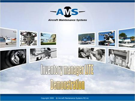 2009© 2009 Aircraft Maintenance Systems RD inc. The following presentation will showcase Aircraft Maintenance Systems RD inc. products most important.