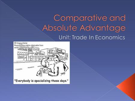  A person has a comparative advantage at producing a product if they can produce it at a lower cost than others.  Everyone has a comparative advantage.