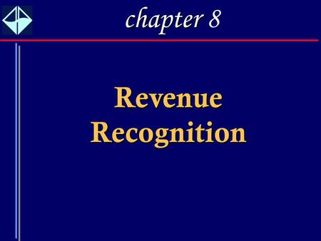 Chapter 8 Revenue Recognition.