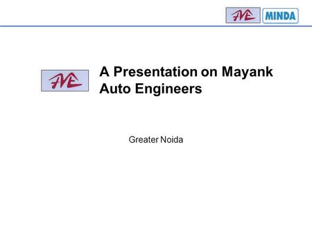 A Presentation on Mayank Auto Engineers