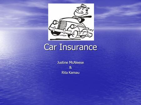Car Insurance Justine McAleese & Rita Kamau. Elements of a Contract Must be an agreement based upon a definite offer by one party and the acceptance of.