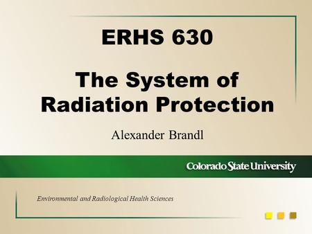 The System of Radiation Protection
