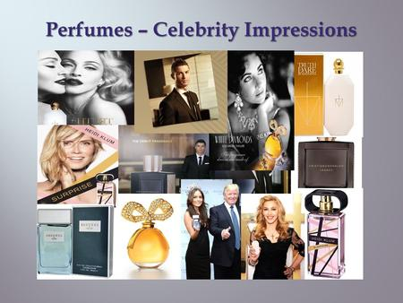 Perfumes – Celebrity Impressions.  Perfume is a mixture of fragrant essential oils or aroma compounds, fixatives & solvents used to give out a pleasant.