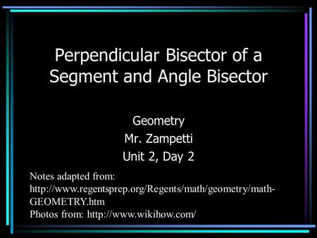 Perpendicular Bisector of a Segment and Angle Bisector