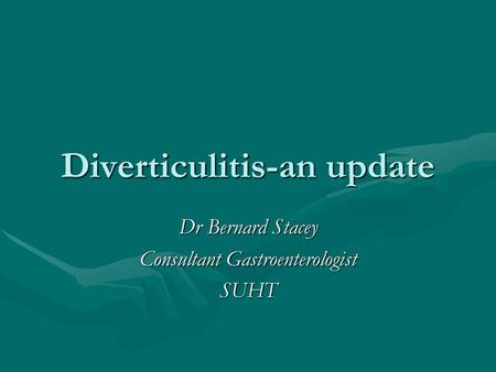 Diverticulitis-an update