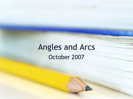Angles and Arcs October 2007 Warm-up Find the measure of BAD.