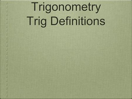 Grade 12 Trigonometry Trig Definitions. Radian Measure Recall, in the trigonometry powerpoint, I said that Rad is Bad. We will finally learn what a Radian.