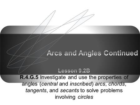 Arcs and Angles Continued