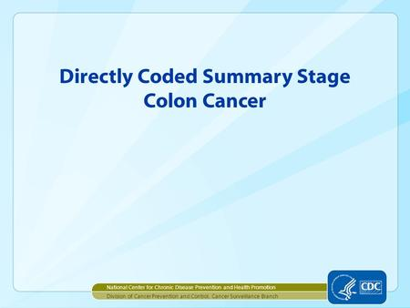 Directly Coded Summary Stage Colon Cancer
