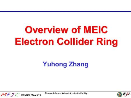 Page 1 Review 09/2010 Overview of MEIC Electron Collider Ring Yuhong Zhang.