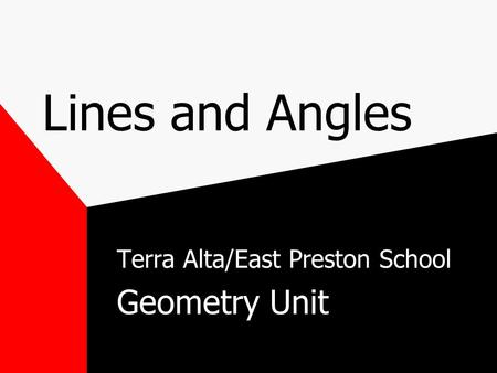 Lines and Angles Terra Alta/East Preston School Geometry Unit.