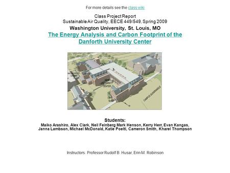 Class Project Report Sustainable Air Quality, EECE 449/549, Spring 2009 Washington University, St. Louis, MO The Energy Analysis and Carbon Footprint of.