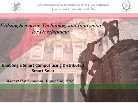Utilizing Science & Technology and Innovation for Development Enabling a Smart Campus using Distributed Smart-Solar Marriott Hotel- Amman, August 12th,