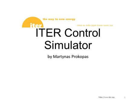 ITER Control Simulator by Martynas Prokopas 1 https://www.iter.org.