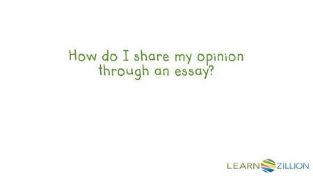 How do I share my opinion through an essay?. In this lesson, you will learn how to develop essay points by writing your thesis statement and listing reasons.