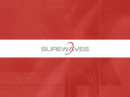 SureWaves Confidential. For private audiences only. Distribution, reproduction, copying of content or any other reuse is prohibited..
