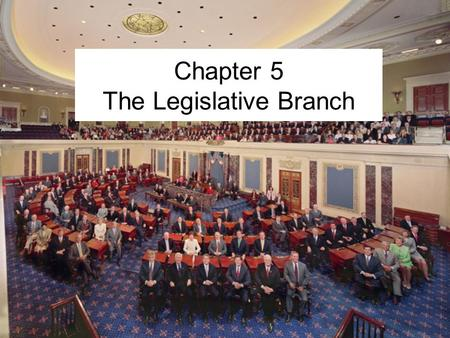 Chapter 5 The Legislative Branch