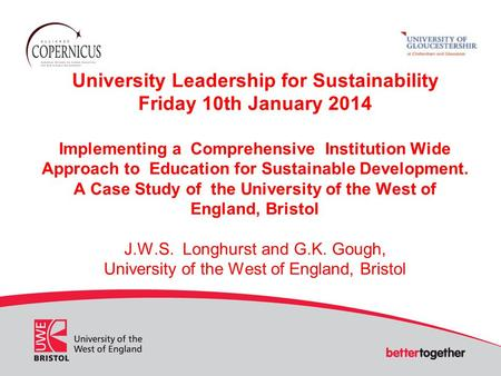 University Leadership for Sustainability Friday 10th January 2014 Implementing a Comprehensive Institution Wide Approach to Education for Sustainable Development.