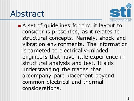 1 Abstract A set of guidelines for circuit layout to consider is presented, as it relates to structural concepts. Namely, shock and vibration environments.
