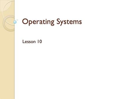 Operating Systems Lesson 10. Networking Communications protocol is the set of standard rules for ◦ Data representation ◦ Signaling ◦ Authentication ◦