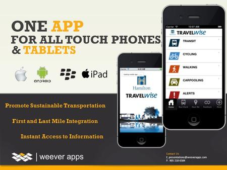 Contact Us E. P. 905 218 6584  ONE APP Promote Sustainable Transportation First and Last Mile Integration.
