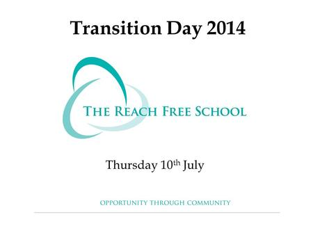 Transition Day 2014 Thursday 10 th July. Contents of your Information Pack Lunch and Bus Option Form Behaviour Policy Code of Conduct Mobile Phone and.