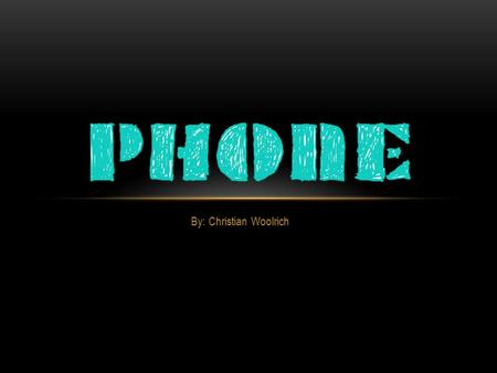 By: Christian Woolrich. Contents  What is a Phone What is a Phone  What is a Radio Link What is a Radio Link  Origination of the Phone Origination.