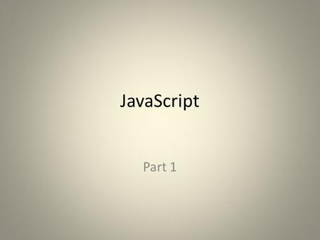 JavaScript Part 1. Common Uses of JavaScript Display a message box Select list navigation Edit and validate form information Create a new window with.
