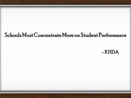 Schools Must Concentrate More on Student Performance - KHDA.