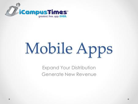 Mobile Apps Expand Your Distribution Generate New Revenue.