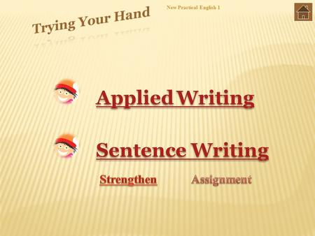 New Practical English 1 Applied WritingApplied Writing Applied WritingApplied Writing Sentence Writing.