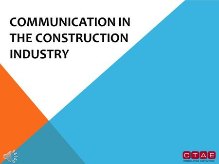 COMMUNICATION IN THE CONSTRUCTION INDUSTRY EXAMPLES OF POOR COMMUNICATION Listening: Your supervisor tells you where to set up safety barriers, but you.