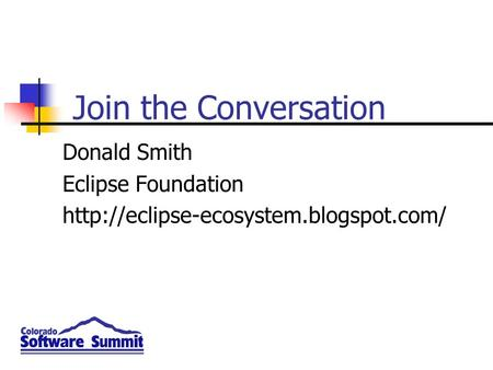 Join the Conversation Donald Smith Eclipse Foundation