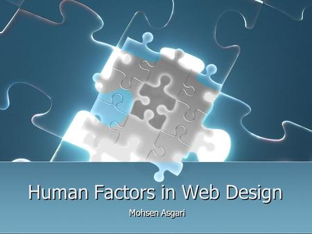 Human Factors in Web Design Mohsen Asgari. Contents WWW & Human Factors Relationship Human and Computer Interaction HCI & WWW Information Presentation.