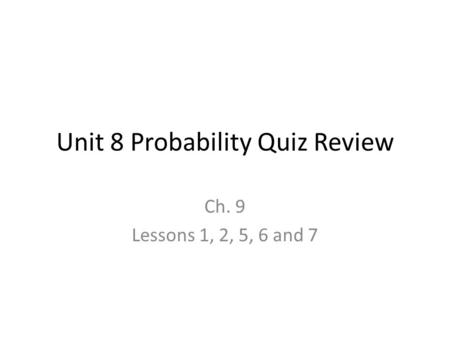 Unit 8 Probability Quiz Review
