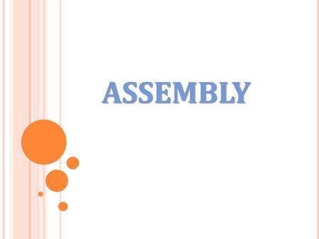 ASSEMBLY. A SSEMBLY Assemblies are the fundamental units of applications in the.net framework An assembly can contain classes, structures, interfaces.