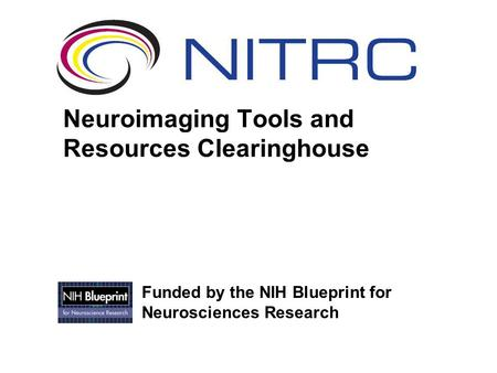 Neuroimaging Tools and Resources Clearinghouse Funded by the NIH Blueprint for Neurosciences Research.