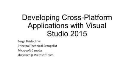 Developing Cross-Platform Applications with Visual Studio 2015