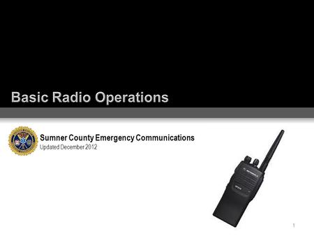 Sumner County Emergency Communications Updated December 2012 1.