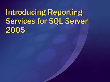 Introducing Reporting Services for SQL Server 2005.