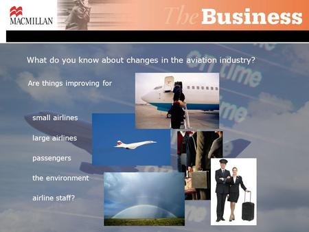 What do you know about changes in the aviation industry?