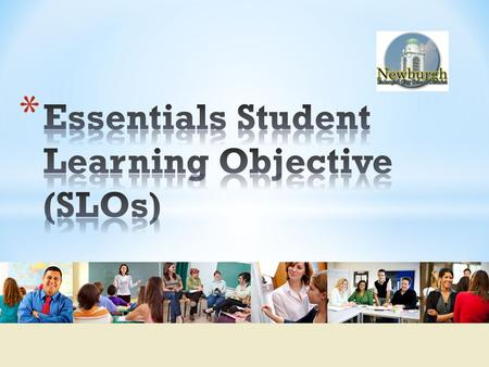 * Provide clarity in the purpose and function of the Student Learning Objectives (SLOs) as a part of the APPR system * Describe procedures for using.