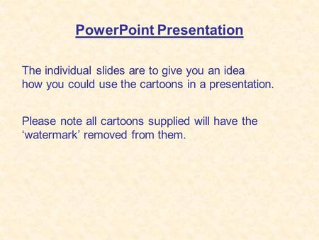 PowerPoint Presentation The individual slides are to give you an idea how you could use the cartoons in a presentation. Please note all cartoons supplied.