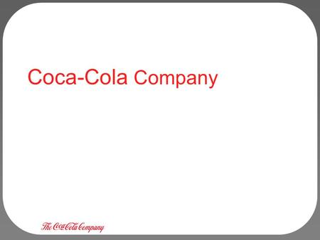 coca cola company changes and challenges Coca-cola and its business model face a variety of challenges as the effects of climate change become more prevalent we live in a precarious time where our action (or inaction) has the potential to cause irreversible damage to the world in which we live in its 2014 synthesis report, the .