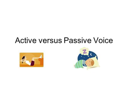 Active versus Passive Voice. Are the following sentences in the active or the passive voice? The Economist is read by many students and professionals.