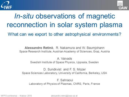 In-situ observations of magnetic reconnection in solar system plasma What can we export to other astrophysical environments? Alessandro Retinò, R. Nakamura.