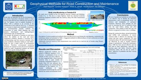 Conclusions Geophysical Methods for Road Construction and Maintenance Hedi Rasul 1&2, Caroline Karlsson 1, Imran A. Jamali 1, Robert Earon 1, Bo Olofsson.