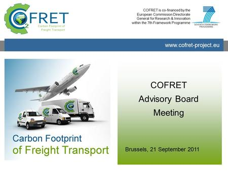 Www.cofret-project.eu COFRET is co-financed by the European Commission Directorate General for Research & Innovation within the 7th Framework Programme.
