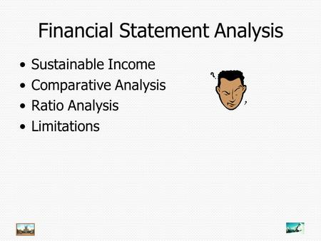 Financial Statement Analysis Sustainable Income Comparative Analysis Ratio Analysis Limitations.