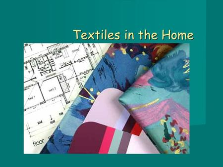 Textiles in the Home. Uses of Textiles ClothingCurtainsShoesLuggage Seat belts carpets.